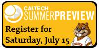 Caltech Summer Preview - Register for Saturday, July 15